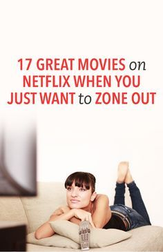 17 great movies on Netflix when you just want to zone out #Netflix #Movies #Bucket_List