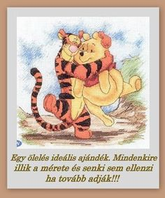 Ölelés Winie The Pooh, Bad Memes, Tigger, Hug, Quotations, Texts, Disney Characters, Fictional Characters, Friendship