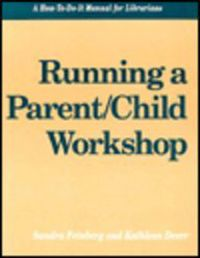 Running a Parent/Child Workshop: A How-To-Do-It Manual for Librarians - Books / Professional Development - Books for Public Librarians - Products for Children - ALA Store