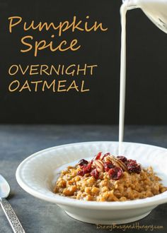 Pumpkin Spice Overnight Oatmeal by Dizzy Busy and Hungry