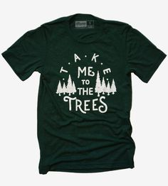 "Take Me To The Trees T-Shirt, Emerald | Inspired by the call of the wild, this cozy t-shirt reads, ""Ta... 