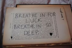 """Breathe in for luck. Breathe in so deep."" Dashboard Confessional lyrics"