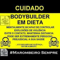 Cuidado! Bodybuilder em dieta!