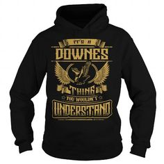Awesome Tee DOWNES DOWNESYEAR DOWNESBIRTHDAY DOWNESHOODIE DOWNESNAME DOWNESHOODIES  TSHIRT FOR YOU T shirts