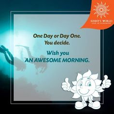 One Day or Day One. You decide. Wish you an awesome morning. #SunnysWorld #Pune #Resort #Entertainment #MotivationalMorning