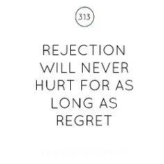 Rejection will never hurt for as long as regret. #entrepreneur #entrepreneurship