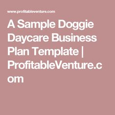 A Sample Doggie Daycare Business Plan Template | ProfitableVenture.com