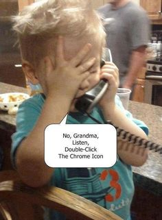 This is my nearly 3 year old Grandbaby talking to me... LMAO   (joking... but so would be... cause Im lost as last years easter egg with computers these days.