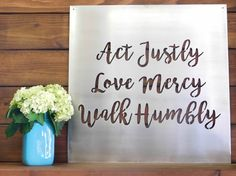 Act Justly Love Mercy Walk Humbly, Metal Sign, Metal Wall Art, Micah 6:8, Bible Verse Quote, Scripture Quote