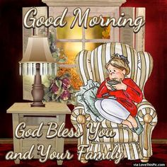 Good Morning God Bless You And Your Family