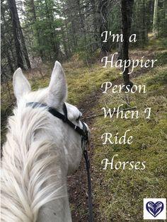 I'm a Happier Person when I Ride Horses. Horse quote.