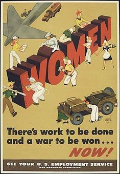 American poster: Women, there's work to be done and a War to be won.... NOW