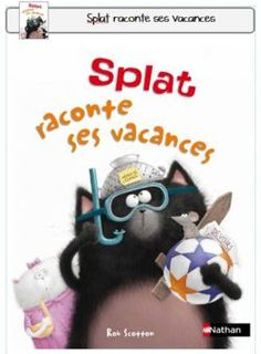 Rob Scotton et Laura Bergen - Splat le chat Tome 3 : Splat raconte ses vacances. Preschool Prep, Kindergarten Prep, French Teacher, Teaching French, Daily 5, First Day Of School, Back To School, French Songs, Album Jeunesse