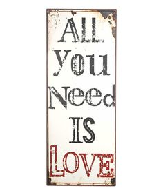 I keep pinning this phrase to remind myself to choose love (even on the really hard days). :: 'All You Need Is Love' Wall Sign