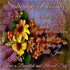 Beautiful And Blessed Saturday Blessing Saturday Morning Greetings, Weekend Greetings, Good Morning Saturday, Morning Greetings Quotes, Good Morning Good Night, Happy Saturday, Sunday, Morning Quotes, My God Shall Supply
