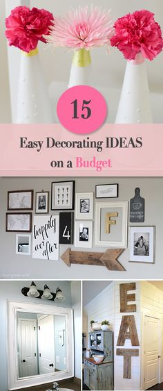 15 Easy Decorating Ideas on a Budget • Great ideas and tutorials for decorating your home when you are short on cash, or you just want to save some!