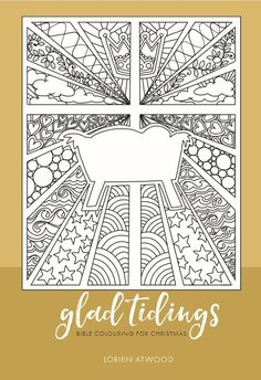 Front cover of the 'Glad Tidings' Christmas colouring ebook. 12 really fab designs. Great for family time or your groups. Christmas Bible, Christmas Events, Christmas Colors, Family Christmas, Christmas Crafts, Christmas Trees, Christmas Activities For Families, Family Activities, Colouring Pages