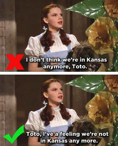 Dorothy's Revelation - The Wizard of Oz   14 Famous Movie One-Liners You've Been Quoting Wrong For Years