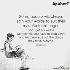 Some People Will Always Spin Your Words To Suit Their Manufactured Anger - https://themindsjournal.com/people-will-always-spin-words-suit-manufactured-anger/