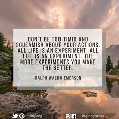 #Quote: All life is an experiment. The more experiments you make the better. ~ Ralph Waldo Emerson