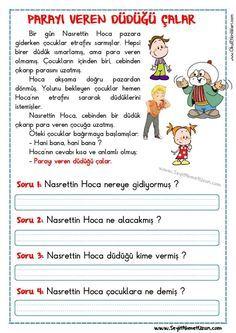 OKUMA ANLAMA METNİ – PARAYI VEREN DÜDÜĞÜ ÇALAR PARAYI VEREN DÜDÜĞÜ ÇALAR – Okuma anlama metni Özgün bir çalışma olarak pdf formatında hazırlanmıştır. Sitede bulunan.. Turkish Lessons, Learn Turkish Language, Learning Arabic, Reading Passages, Stories For Kids, Science Experiments, Activities For Kids, Homeschool, Classroom