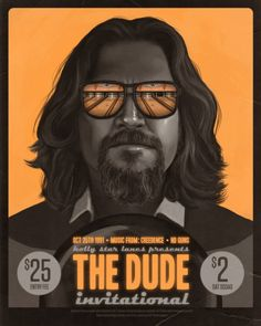 Flyer Goodness: Mike Mitchell - 'The Dude Invitational'. The Big Lebowski The Big Lebowski, Big Lebowski Poster, El Gran Lebowski, Norman Rockwell, Joel And Ethan Coen, Mike Mitchell, Dragons Online, Flying Spaghetti Monster, Monet