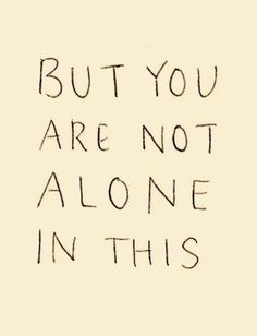 But you are not alone un this
