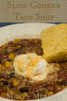 Slow Cooker Taco Soup...by Martys Musings.  So easy to prepare for the crock pot.  Serve with a side of warm cornbread for yummy goodness!