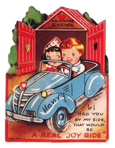 "♥ Vintage Valentine ~ ""If I had you by my side, that would be a ""real joy ride""!"""