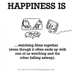 Happiness is, watching films together.