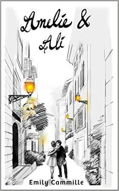 Amelie and Ali - Kindle edition by Emily Cammille. Contemporary Romance Kindle eBooks @ Amazon.com.