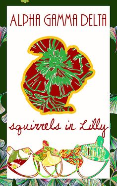 Alpha Gam Squirrels in Lilly!!! A peak of what a Red, Buff, and Green Alpha Gamma Delta Lilly Pattern could be like! Vote here!  http://www.facebook.com/lillypulitzer?sk=app_176217385757369