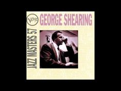 George Shearing-  East of the Sun (West of the Moon)