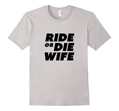 Ride or Die Wife #Trending T Shirt #rideordiewife https://www.amazon.com/dp/B01MYCJ126/ref=cm_sw_r_pi_dp_x_-RuJybH7HM5B2