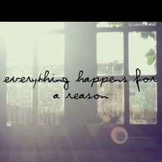 Everything happens for a reason. These are the words I have always and will always live by. Life Quotes Love, Great Quotes, Quotes To Live By, Inspirational Quotes, Super Quotes, Style Quotes, Unique Quotes, Amazing Quotes, The Words