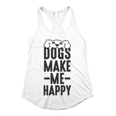 'Dogs Make Me Happy'