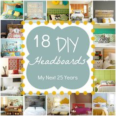 My Next 25 Years: #DIY Headboard Ideas