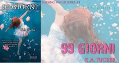 "NEW ADULT E DINTORNI: 99 GIORNI ""Burying Water Series #1"" di K.A. TUCKER"