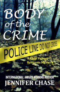 Check Out This Featured #Thriller Book - Body of the Crime by Jennifer Chase  2016 SILVER MEDAL AWARD WINNER for MYSTERY-SLEUTH – International Book Awards Readers' Favorite now offered at a discounted price of 99cents for January 2017.    From the multi award-winning author of the Emily Stone Thriller Series, comes a new kind of forensic hero:    http://awesomebookpromotion.com/body-of-the-crime-by-jennifer-chase/