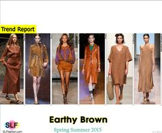 Trendy Colors for SS 2015: Earthy Brown (autumn shades). The Row, Gucci, Emilio Pucci, Prada, A Détacher, and Salvatore Ferragamo Spring Summer 2015.