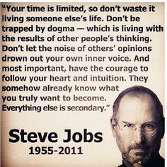 (7) I read the speech by Steve Jobs and he helped me realized that she was living my life for me and it had to stop. He taught me that I have to fight for what I love and she is not who I wanted to fight for.