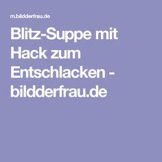 Blitz-Suppe mit Hack zum Entschlacken - bildderfrau.de