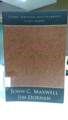 158.2 / M465 Seamos personas de influencia / J. C. Maxwell y Jim Dornan.
