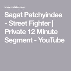 Sagat Petchyindee - Street Fighter |  Private 12 Minute Segment - YouTube Muay Thai Martial Arts, Muay Thai Training, Street Fighter, Youtube, Youtubers, Youtube Movies