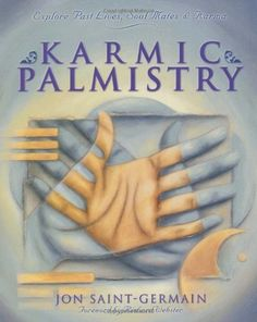Karmic Palmistry: Explore Past Lives, Soul Mates, & Karma by Jon Saint-Germain