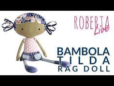 Roberta Live - Tilda Rag Doll, Bambolina Cucita - YouTube Doll Patterns Free, Doll Sewing Patterns, Youtube Dolls, Doll Toys, Baby Dolls, Tilda Toy, Baby Sewing Projects, Doll Tutorial, Soft Dolls