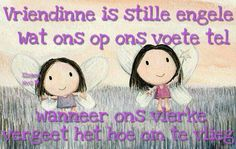 Vriendinne ... Friend Friendship, Friendship Quotes, Afrikaanse Quotes, Life Thoughts, Friend Pictures, Art Quotes, Favorite Quotes, Have Fun, Teddy Bear