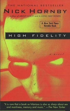 High Fidelity by Nick Hornby.