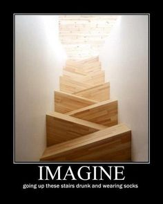 Imagine going up these stairs drunk and wearing socks- so funny Funny Cute, The Funny, Super Funny, Daily Funny, Office Inspiration, Garden Inspiration, Funny Pins, Funny Memes, Pranks Hilarious