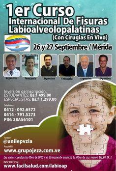 @Unilepvzla 1er. CURSO INTERNACIONAL DE #FISURAS #LABIOALVEOLOPALATINAS  Con cirugias en vivo  * 26 y 27 de septiembre  * #Mérida  * unilepvzla@gmail.com * @Unilepvzla @grupojezaviajes @srane2011 * http://www.grupojeza.com.ve/unilep/unilep.htm